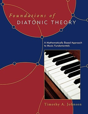 Foundations of Diatonic Theory by Timothy A. Johnson