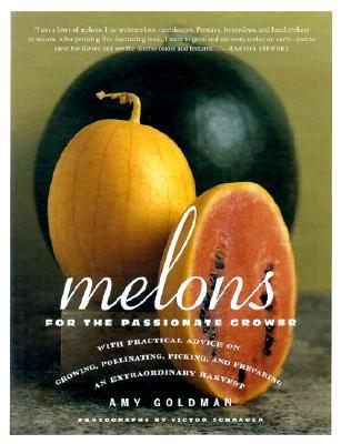 Melons for the Passionate Grower by Amy Goldman