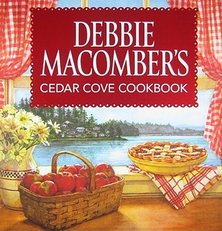 Debbie Macomber's Cedar Cove Cookbook by Debbie Macomber