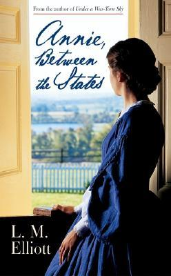 Annie, Between the States by L.M. Elliott