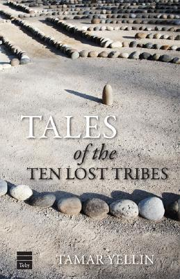 Tales of the Ten Lost Tribes by Tamar Yellin