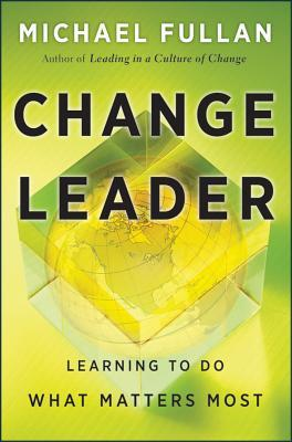 Change Leader by Michael Fullan