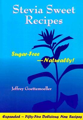 Stevia Sweet Recipes: Sugar-Free Naturally!