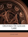 Oeuvres de Louize Labe by Louise Lab
