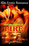 Brotherhood of Fire (Hearts on Fire #1)