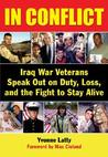 In Conflict: Iraq War Veterans Speak Out on Duty, Loss, and the Fight to Stay Alive