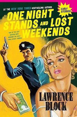 One Night Stands and Lost Weekends by Lawrence Block
