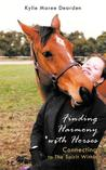 Finding Harmony with Horses: Connecting to the Spirit Within