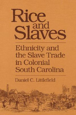Rice and Slaves by Daniel C. Littlefield