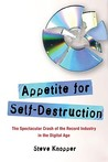 Appetite for Self-Destruction by Steve Knopper