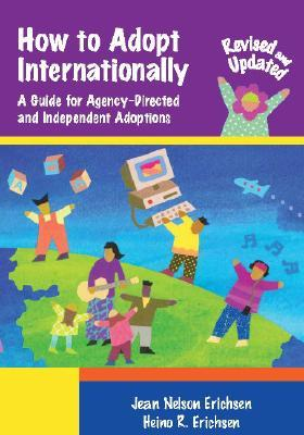 How to Adopt Internationally: A Guide for Agency-Directed and Independent Adoptions