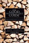The Good Woodcutter's Guide: Chain Saws, Woodlots, and Portable Sawmills