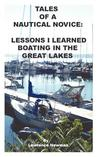 Tales of a Nautical Novice: Lessons I Learned Boating in the Great Lakes