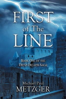 First of the Line by Michael Paul Metzger