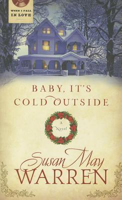 Baby, It's Cold Outside by Susan May Warren