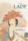 L Is For Lady: Lessons In Life, Manners And Style