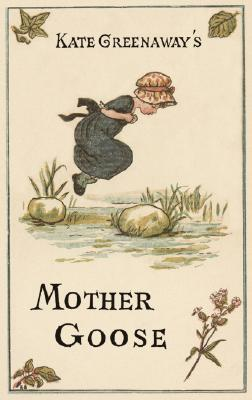 Kate Greenaway's Mother Goose by Kate Greenaway