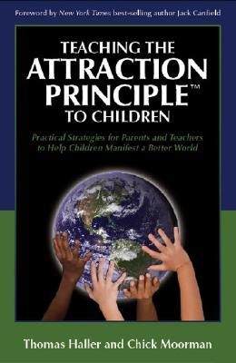 Teaching the Attraction Principle to Children: Practical Strategies for Parents and Teachers to Help Children Manifest a Better World
