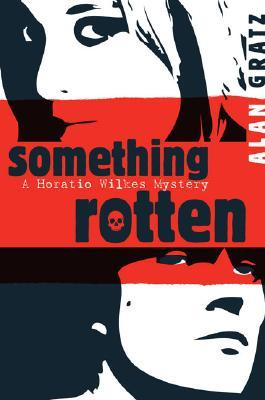 Something Rotten (Horatio Wilkes Mysteries, #1)