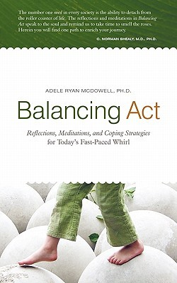 Balancing Act: Reflections, Meditations and Coping Strategies for Today's Fast-Paced Whirl