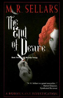 The End of Desire: A Rowan Gant Investigation