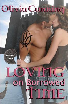 Loving on Borrowed Time by Olivia Cunning