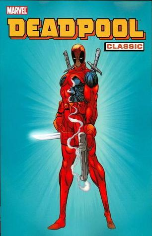 Deadpool Classic, Vol. 1 by Fabian Nicieza