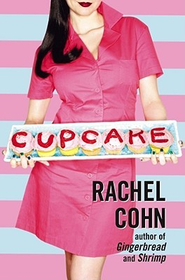 Cupcake by Rachel Cohn