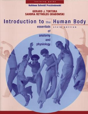 Learning Guide to Accompany Introduction to the Human Body: The Essentials of Anatomy and Physiology, 6th Edition