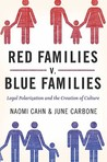 Red Families v. Blue Families: Legal Polarization and the Creation of Culture