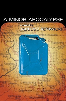 A Minor Apocalypse by Tadeusz Konwicki