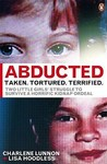 Abducted: Taken Tortured Terrified