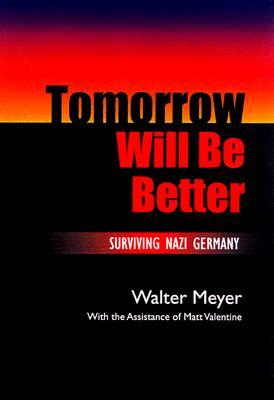 Tomorrow Will Be Better: Surviving Nazi Germany