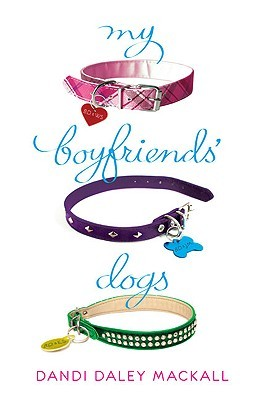 My Boyfriends' Dogs by Dandi Daley Mackall
