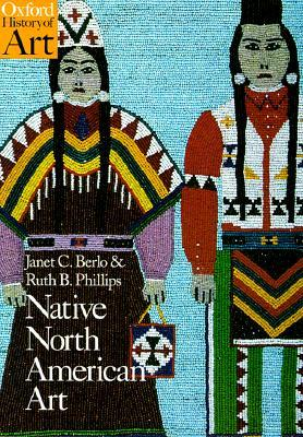 Native North American Art by Janet Catherine Berlo