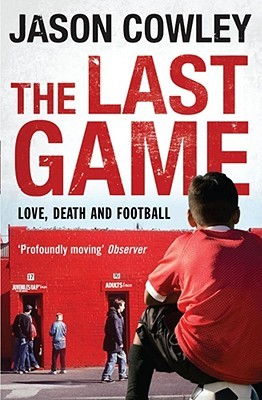 The Last Game by Jason Cowley