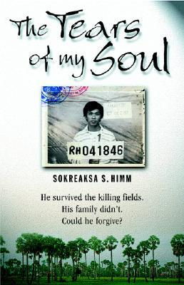 The Tears of My Soul by Sokreaksa S. Himm