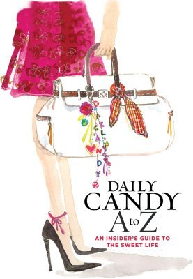 Daily Candy A to Z by DailyCandy Inc.