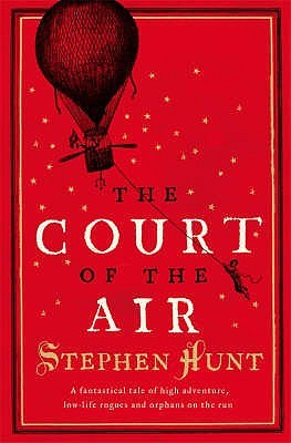 The Court of the Air by Stephen Hunt