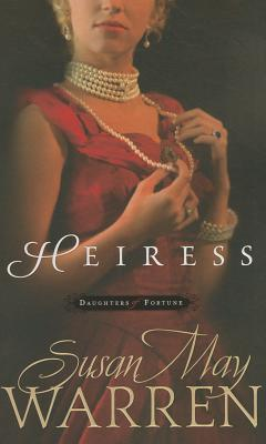 Heiress by Susan May Warren