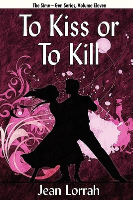 To Kiss or to Kill (To Kiss or to Kill by Jean Lorrah