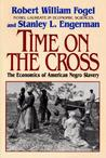 Time on the Cross, Vol 1: The Economics of American Slavery