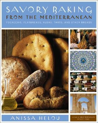 Savory Baking from the Mediterranean by Anissa Helou