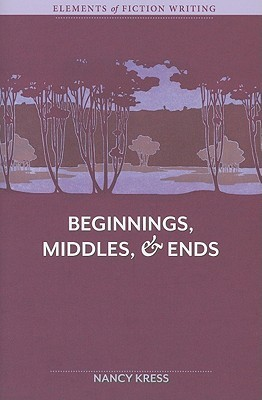 The Elements of Fiction Writing - Beginnings, Middles and Ends