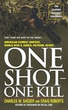 One Shot - One Kill by Charles W. Sasser