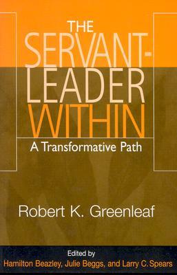 Servant Leader Within: A Transformative Path