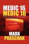 Medic 16, Medic 16: Chronicles of a Street Medic