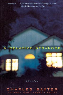 A Relative Stranger by Charles Baxter