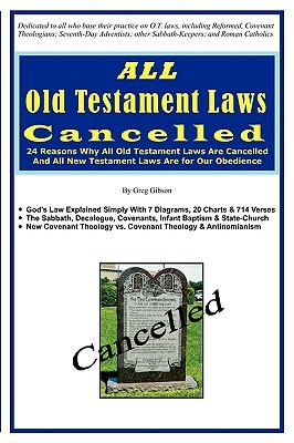 ALL Old Testament Laws Cancelled by Greg Gibson