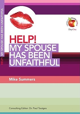 Help! My Spouse Has Been Unfaithful (Living In A Fallen World) (Help! (Day One Publications))